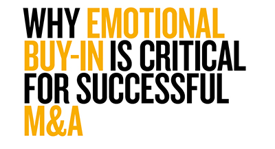 Why Emotional Buy In Is Critical For Successful M&A