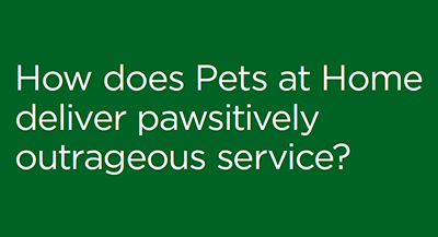 How does Pets at Home deliver pawsitively outrageous service?