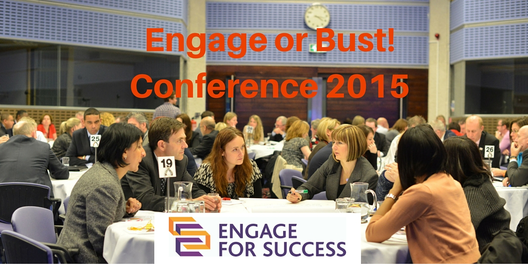 Engage or Bust! – the 2015 Engage for Success Conference
