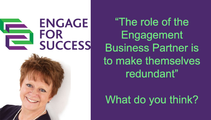 The role of the Engagement Business Partner is to make themselves redundant