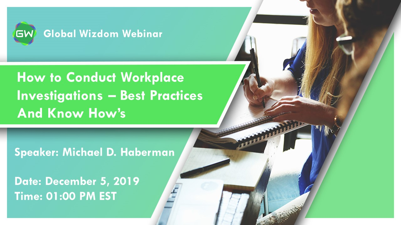 [webinar] How to Conduct Workplace Investigations – Best Practices And Know How's